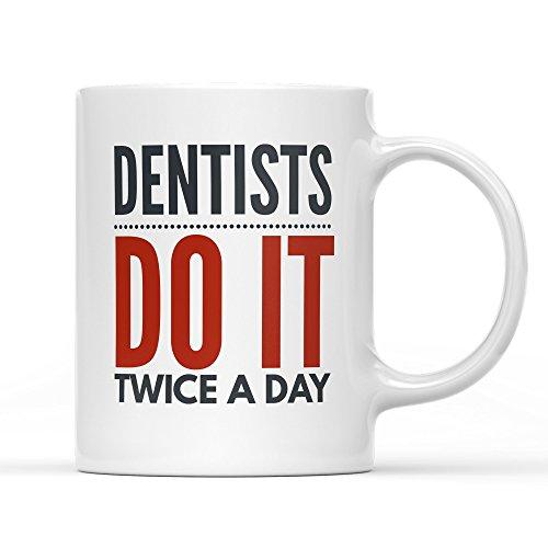 Dentists Do It Twice A Day - Taza de 325 ml, regalo para dentistas
