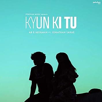 Kyun Ki Tu (feat. Jonathan Sahae)