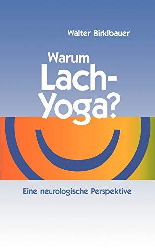 Warum Lach-Yoga?: Eine neurologische Perspektive