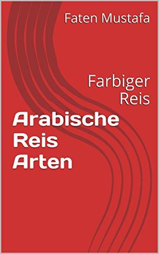 Arabische Reis Arten: Farbiger Reis (Arabische Arten 1)