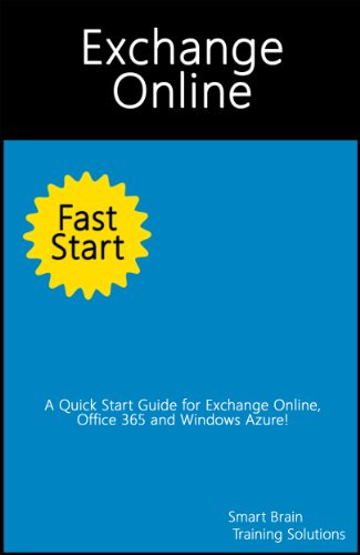 Exchange Online Fast Start (A Quick Start Guide for Exchange Online, Office 365 and Windows Azure) (English Edition)