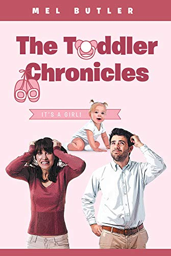 The Toddler Chronicles: It's a Girl! (English Edition)