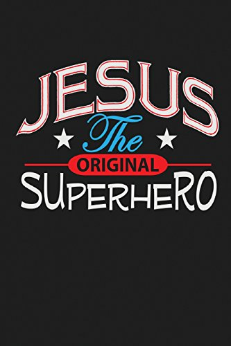 Jesus the Original Superhero: Blank College Ruled Line Paper Jesus the Original Superhero Notebook For Christian Girls and Their Families. Dark Gray, ... Book: Journal Diary For Writing and Notes)