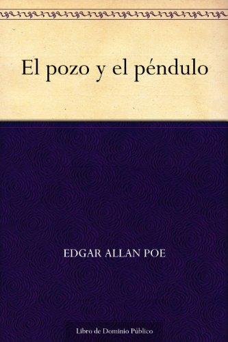 El pozo y el péndulo (Spanish Edition)