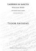 William Byrd: Laudibus In Sanctis (Tudor Anthems)