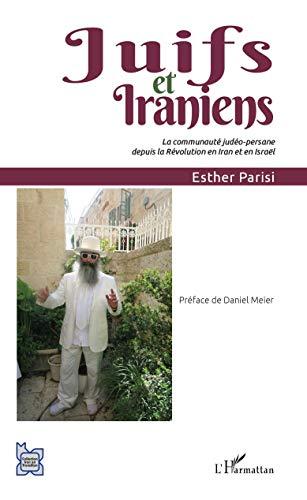 Juifs et Iraniens: La communauté judéo-persane depuis la Révolution en Iran et en Israël