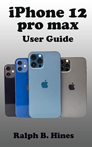 iPhone 12 pro max User Guide: The Complete Step by Steps Instruction Manual for Beginners and Seniors to Operate and Set up the New iPhone 12 pro max With ... tips and tricks. (English Edition)