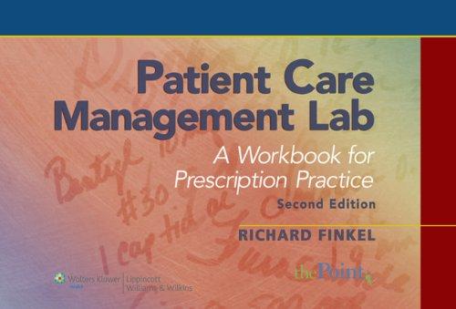 Patient Care Management Lab: A Workbook for Prescription...