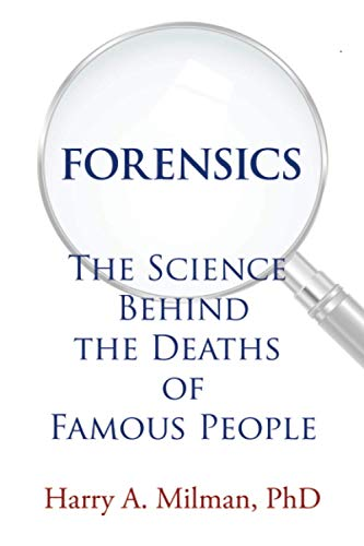 Compare Textbook Prices for FORENSICS: The Science Behind the Deaths of Famous People  ISBN 9781664136229 by Harry A. Milman PhD