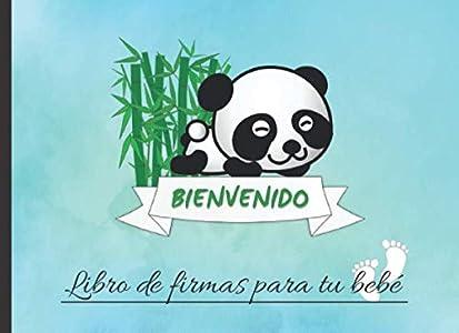 BIENVENIDO: LIBRO DE FIRMAS PARA TU BEBÉ   PERMITE QUE TUS AMIGOS Y FAMILIARES FIRMEN Y DEJEN SUS COMENTARIOS Y SUS MEJORES DESEOS PARA EL RECIÉN ... RECIBIDOS   ALBUM FAMILIAR   LINDO OSO PANDA