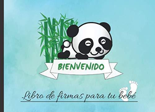 BIENVENIDO: LIBRO DE FIRMAS PARA TU BEBÉ | PERMITE QUE TUS AMIGOS Y FAMILIARES FIRMEN Y DEJEN SUS COMENTARIOS Y SUS MEJORES DESEOS PARA EL RECIÉN ... RECIBIDOS | ALBUM FAMILIAR | LINDO OSO PANDA