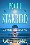 PORT STARBIRD: A Storm Ketchum Adventure (Storm Ketchum Adventures Book 1)