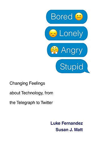 Image of Bored, Lonely, Angry, Stupid: Changing Feelings about Technology, from the Telegraph to Twitter
