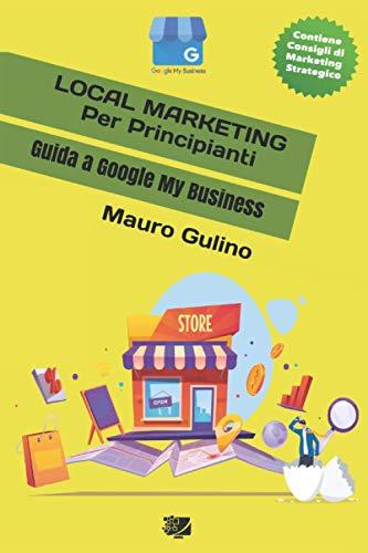 Local Marketing per Principianti: Guida a Google My Business