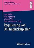 Regulierung von Onlinegluecksspielen (Gluecksspielforschung)