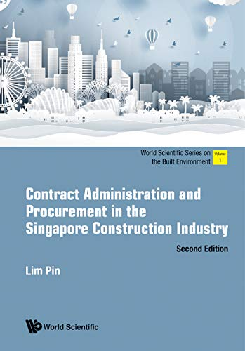 Contract Administration and Procurement in the Singapore Construction Industry (World Scientific Series on the Built Environment Book 1) (English Edition)