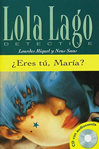 Eres tu, Maria? Buch und CD: Lola Lago, detective. Nivel 3
