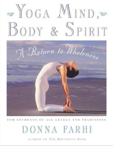 Yoga Mind, Body & Spirit: A Return to Wholeness (English Edition)