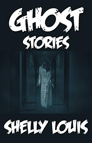 GHOST STORIES: THE SPOOKIEST GHOST STORIES FROM ALL 50 STATES …