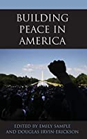 Building Peace in America (Peace and Security in the 21st Century)