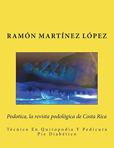 Podotica, la revista podologica de Costa Rica: Técnico En Quiropodia Y Pedicura Pie Diabético