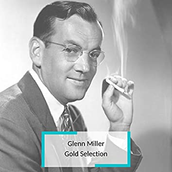 Glenn Miller - Gold Selection