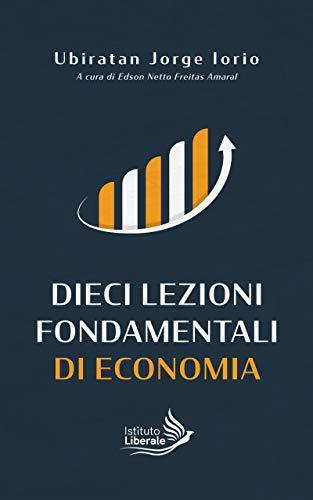 Dieci Lezioni Fondamentali di Economia