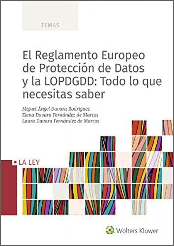 El reglamento Europeo De Protección De Datos y La Lopdgdd: Todo Lo que necesitas saber