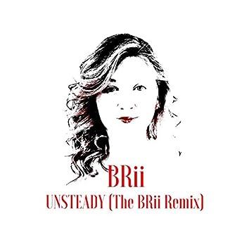 Unsteady (The Brii Remix)