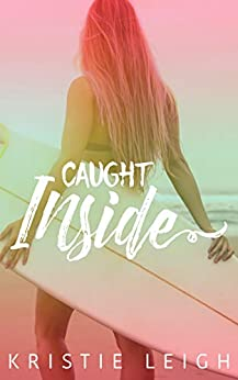 Caught Inside by [Kristie Leigh]