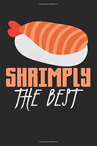 Shrimply The Best: A5 Notizbuch, 120 Seiten liniert, Sushi Maki Japanisch Japan Essen Shrimps Shrimp