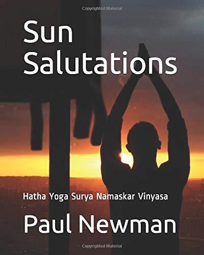 Sun Salutations: Hatha Yoga Surya Namaskar Vinyasa
