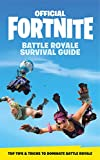 FORTNITE Official: The Battle Royale Survival Guide: Become the ultimate Battle Royale Boss! (Official Fortnite Books) (English Edition)