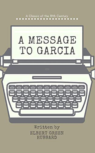 A Message to Garcia (Annotated)