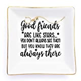 """Friends Gifts For Birthday Ring Trinket Dish - """"Good Friends Are Like Stars You Don't Always See Them But You Know..."""