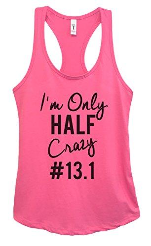 "Funny Threadz Womens Running Tank Top ""I'm Only Half Crazy #13.1"" Marathon Shirt Medium, Fuchsia"