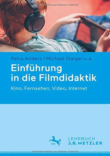 Einführung in die Filmdidaktik: Kino, Fernsehen, Video, Internet