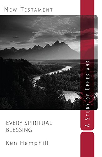 Every Spiritual Blessing: A Study of Ephesians