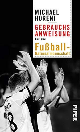 Gebrauchsanweisung für die Fußball-Nationalmannschaft: 2. aktualisierte Auflage 2018