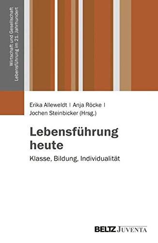 Lebensführung heute: Klasse, Bildung, Individualität (Wirtschaft, Gesellschaft und Lebensführung)