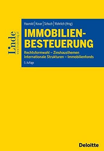 Immobilienbesteuerung: Rechtsformwahl - Zinshausthemen - Internationale Strukturen - Immobilienfonds