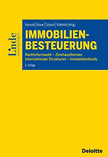 Immobilienbesteuerung: Rechtsformwahl - Zinshausthemen - Internationale Strukturen - Immobilienfonds