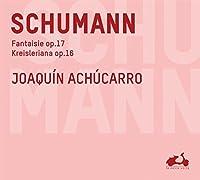 Schumann: Fantaisie op.17 / Kreisleriana op.16