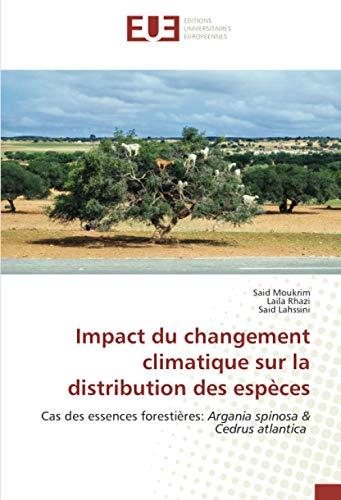 Impact du changement climatique sur la distribution des espèces: Cas des essences forestières: Argania spinosa & Cedrus atlantica