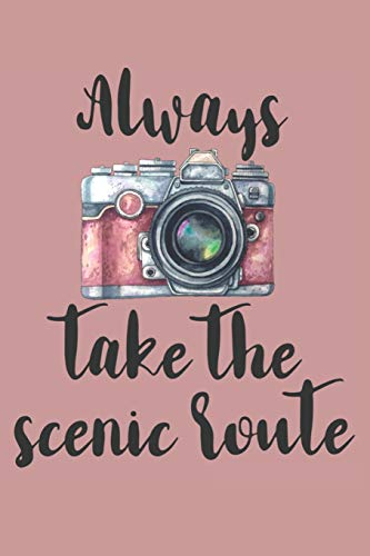 Always Take The Scenic Route: Pink Watercolor Camera Blank Lined Journal For Traveling Photographers With Inspirational Quote For Women and Men [Idioma Inglés]