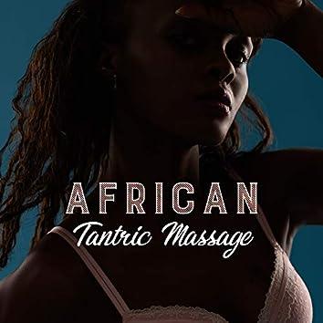 African Tantric Massage (Erotic)
