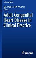 Adult Congenital Heart Disease in Clinical Practice