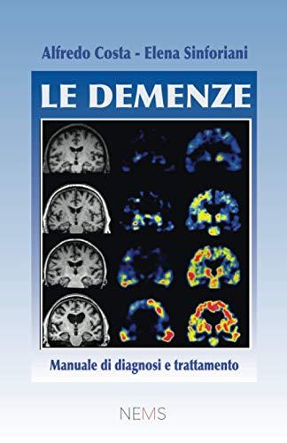Le Demenze: Manuale di diagnosi e trattamento