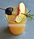 Sip & Savor: Drinks for Party and Porch (English Edition)