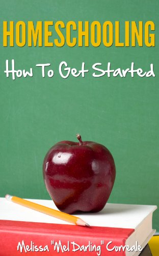 Book: Homeschooling - How To Get Started by Melissa Correale